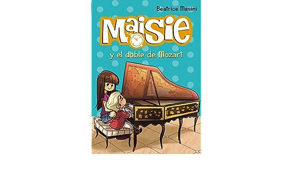 Amazon.com: Maisie y el doble de Mozart (Literatura Infantil (6-11 Años) - Maisie) (Spanish Edition) eBook: Beatrice Masini, Antonello Dalena, ...