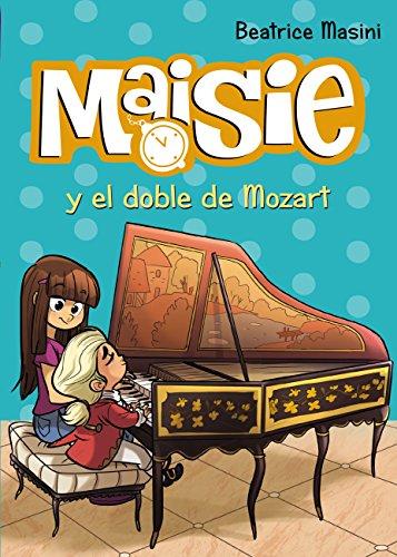 Maisie y el doble de Mozart (Literatura Infantil (6-11 Años) -
