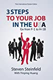 3 Steps to Your Job in the USA: Go From F-1 to H-1B (Expanded and Updated)