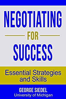 Negotiating for Success: Essential Strategies and Skills by [Siedel, George J.]
