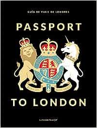 Passport to London: Guía de viaje de Londres (Superbritánico)