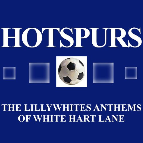 Hotspurs: The Lillywhites Anth...