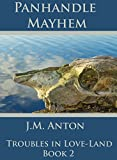 Panhandle Mayhem: Troubles in Love-Land Book Two