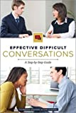 img - for Effective Difficult Conversations: A Step-by-Step Guide book / textbook / text book