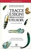 img - for Tracce e segni degli uccelli d'Europa. Guida al riconoscimento. book / textbook / text book
