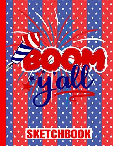 BOOM Y'ALL SKETCHBOOK: USA Flag/Patriotic/Art Drawing Pad/Scrap Book/8.5
