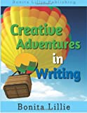 Creative Adventures in Writing, Bonita Lillie, 0979634040