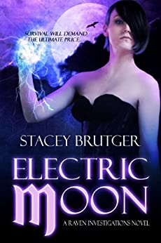Electric Moon (A Raven Investigations Novel Book 2) by [Brutger, Stacey]