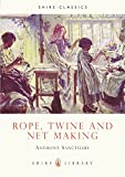 img - for Rope, Twine and Net Making (Shire Library) book / textbook / text book