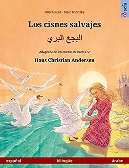 Los cisnes salvajes – البجع البري. Libro bilingüe ilustrado adaptado de un cuento de hadas