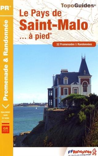 Saint-Malo à pied : 32 promenades et randonnées Broché – 16 mars 2017 FFRandonnée 275140927X France TRAVEL / Europe / France