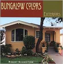 Bungalow Colors Exteriors Robert Schweitzer