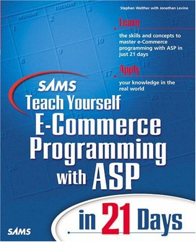 Sams Teach Yourself E-Commerce Programming with ASP in 21 Days by Sams Publishing