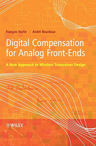 - Digital Compensation for Analog Front-Ends: A New Approach to Wireless Transceiver Design