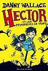 Hector et les pétrifieurs de temps par Wallace