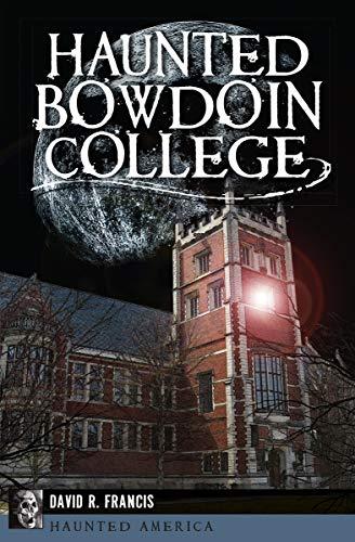 Haunted Bowdoin College (Haunted -