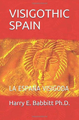 VISIGOTHIC SPAIN: LA ESPAÑA VISIGODA Spanish & Latin American Studies: Amazon.es: Babbitt Ph.D., Harry E., Frakes, Nancy, Taglione, Mario, Salas, Oswaldo, Ríos, Luis: Libros en idiomas extranjeros