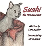 Sushi the Princess Cat, Cate Webber, 1451216025