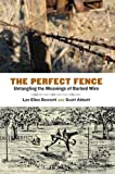 img - for The Perfect Fence: Untangling the Meanings of Barbed Wire (Connecting the Greater West Series) book / textbook / text book