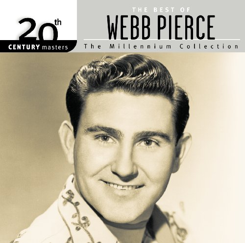 Pierce Collection - 20th Century Masters: The Millennium Collection: Best Of Webb Pierce