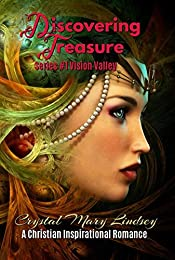 Discovering TREASURE: A Christian ROMANCE to Stir Magic in the Mind ~ and Music for the Soul (Book #1  of Vision Valley series)