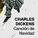 Canción de Navidad [A Christmas Carol] Audiobook by Charles Dickens Narrated by Jordi Boixaderas