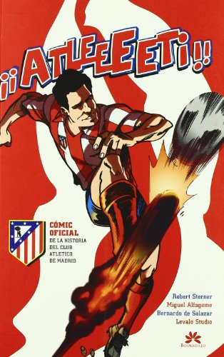 Descargar Libro Atleeeti: Cómic Oficial De La Historia Del Atlético De Madrid Luis Felipe Campuzano