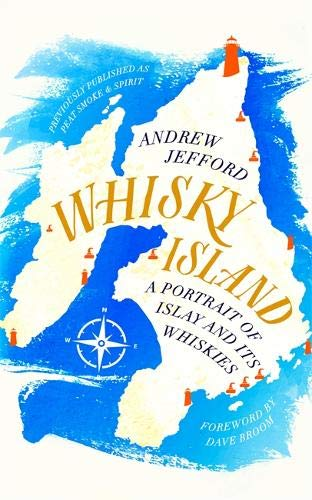 Whisky Island: A portrait of Islay and its whiskies by Andrew Jefford