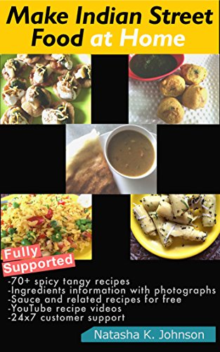 Make indian street food at home over 70 authentic spicy indian make indian street food at home over 70 authentic spicy indian recipes by johnson forumfinder Images