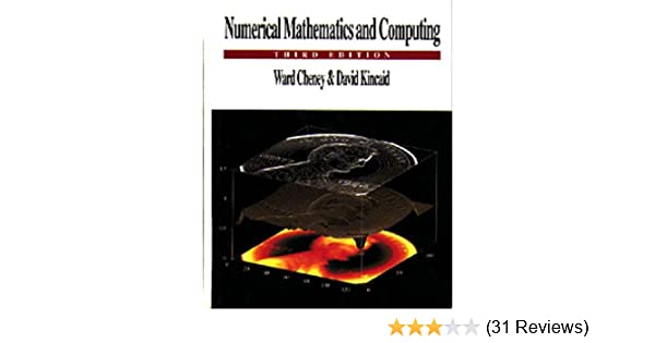 Numerical mathematics and computing e ward cheney david r numerical mathematics and computing e ward cheney david r kincaid 9780534201128 amazon books fandeluxe Image collections