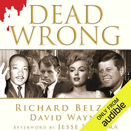 Dead Wrong: Straight Facts on the Country's Most Controversial Cover-Ups by Audible Studios