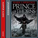 Prince of Thorns: Broken Empire 1 Audiobook by Mark Lawrence Narrated by Joe Jameson