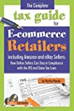 img - for The Complete Tax Guide for E-commerce Retailers including Amazon and eBay Sellers: How Online Sellers Can Stay in Compliance with the IRS and State Tax Laws  With Companion CD-ROM book / textbook / text book