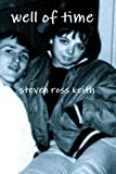 Well of Time, steven ross keith, 0557329396