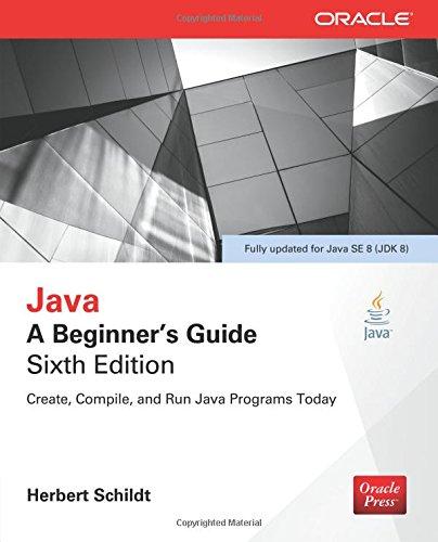 Java a Beginners Guide 6/E ISBN-13 9780071809252