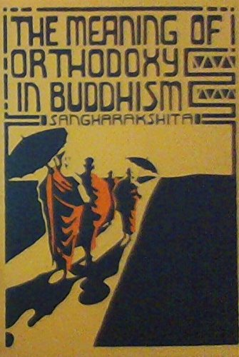 Meaning of Orthodoxy in Buddhism: A Protest