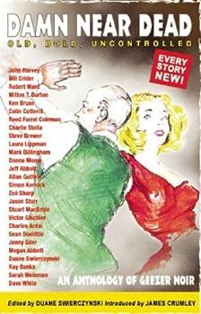 Damn Near Dead: An Anthology of Geezer Noir 0976715759 Book Cover