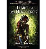 [ La Flor De Jade Iii (El Libro De Los Herederos) (Spanish) ] By Vilches, Jesus B (Author) [ Mar - 2013 ] [ Paperback ]