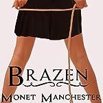 Brazen | Monet Manchester