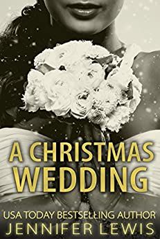 A Christmas Wedding (Desert Kings Book 3) by [Lewis, Jennifer]