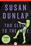 Front cover for the book Too Close to the Edge by Susan Dunlap
