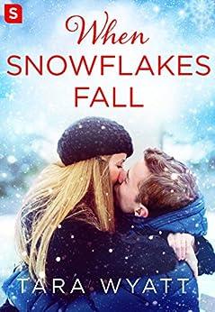 When Snowflakes Fall: A Grayson Novella (The Graysons) by [Wyatt, Tara]