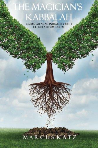 Download The Magician's Kabbalah: Kabbalah as an Initiatory Path illustrated by Tarot ebook