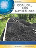 Coal, Oil, and Natural Gas, Geoffrey M. Horn and Science Applications, Inc. Staff, 1604137851