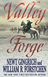 Valley Forge, Newt Gingrich and William R. Forstchen, 1410432866