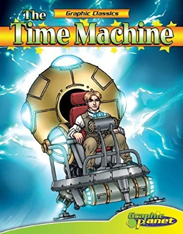 Time Machine (Graphic Classics) (Graphic Planet) by H. G. Wells (2007-07-01)