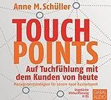 Touchpoints: Auf Tuchfühlung mit dem Kunden von heute