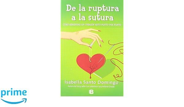 De la ruptura a la sutura (VARIOS): Amazon.es: Isabella Santo Domingo: Libros
