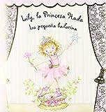 La pequena bailarina / The Little Dancer (Lily, La Princesa Hada / Lily, Fairy Princess) by Monika Finsterbusch (2007-06-30)