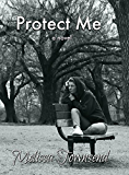 Protect Me (The Protector Series Book 1)